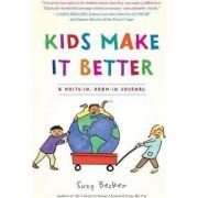 The Kids Make it Better Book by Suzy Becker