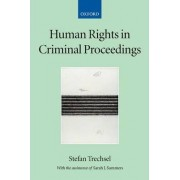 Human Rights in Criminal Proceedings by Stefan Trechsel