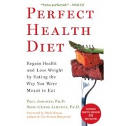 Perfect Health Diet: Regain Health and Lose Weight by Eating the Way You Were Meant to Eat, Paperback