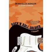 Rock 'n' Roll Soldier by Dean Ellis Kohler
