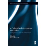 A Philosophy of Management Accounting: A Pragmatic Constructivist Approach