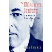 The Wilsonian Century by Frank A. Ninkovich