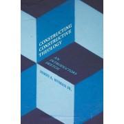 Constructing Constructive Theology by Jason A. Wyman