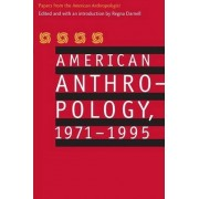 American Anthropology, 1971-1995 by American Anthropological Association