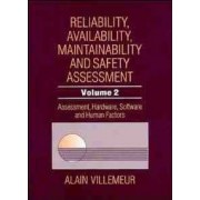 Reliability, Availability, Maintainability and Safety Assessment: Assessment Hardware Software and Human Factors v. 2 by Alain Villemeur