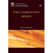 Well Completion Design: Volume 56 by Jonathan Bellarby