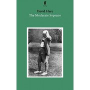 The Moderate Soprano by David Hare
