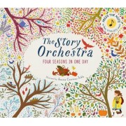 The Story Orchestra: Four Seasons in One Day by Jessica Courtney-Tickle