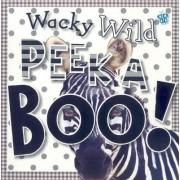 Wacky Wild Peek a Boo! by Tim Bugbird