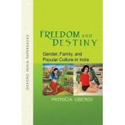 Freedom and Destiny by Patricia Uberoi
