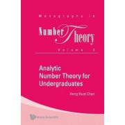 Analytic Number Theory for Undergraduates by Chan Heng Huat