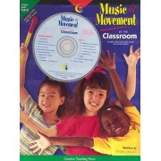Music and Movement in the Classroom by Creative Teaching Press