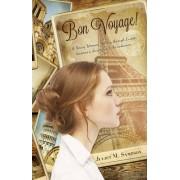 Bon Voyage! by Juliet M. Sampson