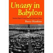 Uneasy in Babylon by Barry Hankins