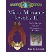 Micro-Macrame Jewelry II by Joan R Babcock