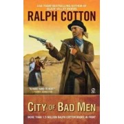 City of Bad Men by Ralph Cotton