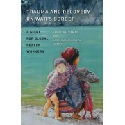 Trauma and Recovery on War's Border by Kathleen Allden