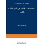 Anthropology and International Health by Mark Nichter