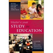 Master's Level Study in Education: A Guide to Success for Pgce Students by Neil Denby