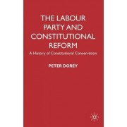 The Labour Party and Constitutional Reform by Peter Dorey