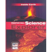 Science Explorer C2009 Book F Student Edition Inside Earth by Pearson Education
