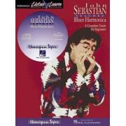 John Sebastian - Beginning Blues Harmonica by Hal Leonard Publishing Corporation