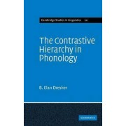 The Contrastive Hierarchy in Phonology by B. Elan Dresher