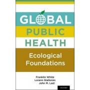 Global Public Health by Franklin White