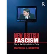 New British Fascism by Matthew J. Goodwin