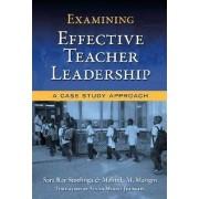 Examining Effective Teacher Leadership by Sara Ray Stoelinga