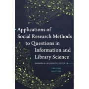 Applications of Social Research Methods to Questions in Information and Library Science by Barbara M. Wildemuth