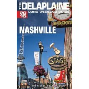 Nashville - The Delaplaine 2016 Long Weekend Guide by Andrew Delaplaine