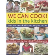We Can Cook! Kids in the Kitchen by Nancy McDougall
