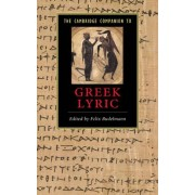 The Cambridge Companion to Greek Lyric by Felix Budelmann