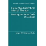 Existential/Dialectical Marital Therapy by Israel W. Charny