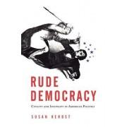 Rude Democracy by Susan Herbst