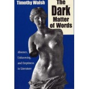 The Dark Matter of Words by Timothy Walsh