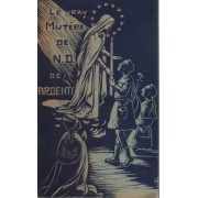 Le Vray Mistère De La Vierge Des Ardents ( En Deux Parties Et Six Tableaux)