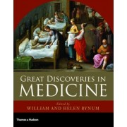The Great Discoveries in Medicine by William F. Bynum