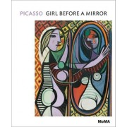 Picasso: Girl Before a Mirror by Anne Umland