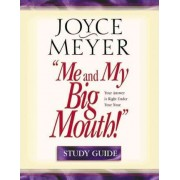 Me and My Big Mouth!: Study Guide by Joyce Meyer