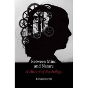 Between Mind and Nature by Roger R. Smith