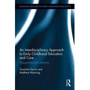 An Interdisciplinary Approach to Early Childhood Education and Care by Susanne Garvis
