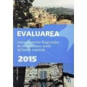 2015 Evaluarea competentelor lingvistice de comunicare orala in limba romana