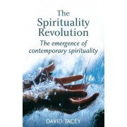 The Spirituality Revolution by David Tacey
