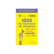 1 000 DE MOMENTE ALE UITUCENIEI