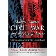 Marvel Comics' Civil War and the Age of Terror by Kevin Michael Scott