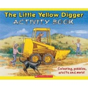 The Little Yellow Digger Activity Book by Betty Gilderdale