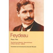Feydeau Plays: 2: The Girl from Maxim's, She's All Yours, a Flea in Her Ear, Jailbird