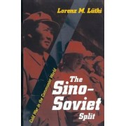 The Sino-Soviet Split by Lorenz M. Luthi